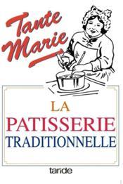 La pâtisserie traditionnelle de tante Marie - Couverture - Format classique