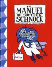 Le manuel du docteur Schnock - Couverture - Format classique