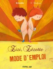 Zizi, zézette : mode d'emploi - Couverture - Format classique