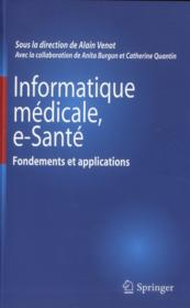 Vente  Informatique médicale, e-santé ; fondements et applications.  - Collectif