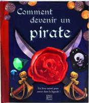 Vente livre :  Comment devenir un pirate  - Mathieu Leyssenne - Jason Kraft - Lucile Galliot