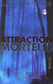 Vente livre :  Attraction mortelle  - Lucy Christopher