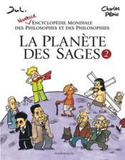 La planète des sages t.2 ; nouvelle encyclopédie mondiale des philosophes et des philosophies - Couverture - Format classique