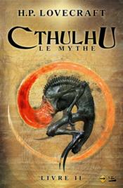 Vente livre :  Cthulhu ; le mythe t.2  - Howard Phillips Lovecraft