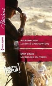 La fierté d'un cow-boy ; la fiancée du Texas  - Sara Orwig - Maureen Child