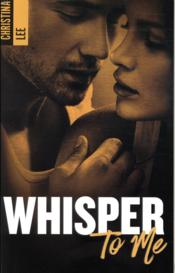 Vente livre :  Whisper to me  - Lee Cristina