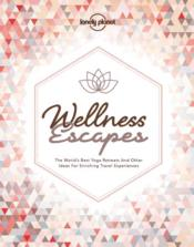 Vente  Wellness escapes (édition 2018)  - Collectif Lonely Planet