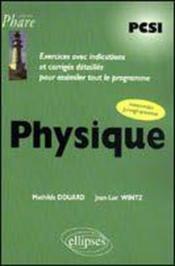Physique Pcsi Exercices Avec Indications Et Corriges Detailles Pour Assimiler Le Nouveau Programme - Couverture - Format classique
