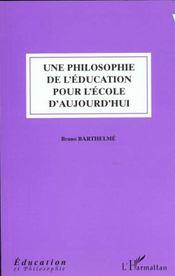 Une Philosophie Pour L'Ecole D'Aujourd'Hui - Intérieur - Format classique