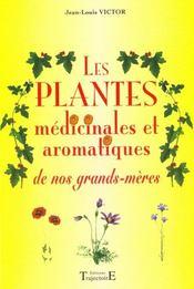 Plantes medicinales de nos grands-meres - Intérieur - Format classique