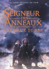 Le seigneur des anneaux ; les deux tours ; le livre officiel du film - Intérieur - Format classique