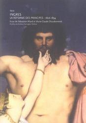 Ingres ; la reforme des principes 1806-1834 - Intérieur - Format classique