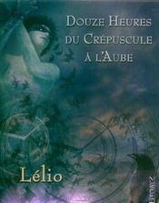 Douze Heures Du Crepuscule A L'Aube - Intérieur - Format classique