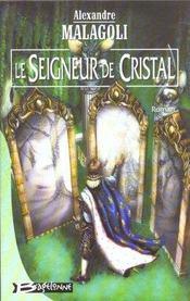 Le seigneur de cristal - Intérieur - Format classique