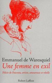 Une femme en exil ; Felicie de Fauveau, artiste, amoureuse et rebelle