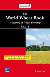 Vente livre :  The world wheat book ; a history of wheat breeding t.2  - Collectif