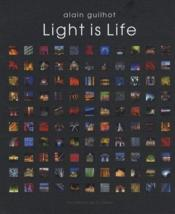Vente livre :  Light is life  - Alain Guilhot