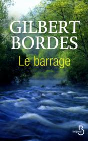Le barrage  - Gilbert Bordes