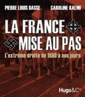 La tentation du pire ; l'extreme droite en France de 1880 a nos jours – Basse, Pierre-Louis; Kalmy, Caroline
