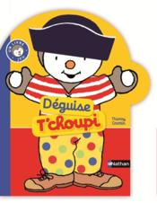Vente livre :  Déguise T'choupi  - Thierry Courtin