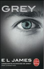 Vente livre :  Cinquante nuances T.4 ; Grey ; cinquante nuances de Grey par Christian  - E. L. James