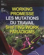 Vente livre :  Catalogue de la biennale internationale design 2017 ; working promesse : les mutations du travail, shifting work paradigms  - Collectif