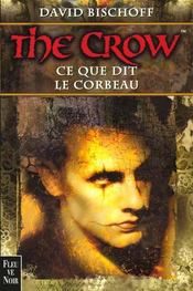 The Crow ; Ce Que Dit Le Corbeau  - David Bischoff