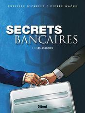 Secrets Bancaires T.1 ; Les Associes - Intérieur - Format classique