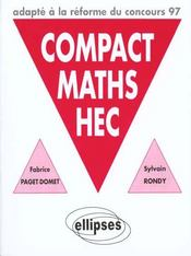 Compact Maths Hec Options Scientifique Et Economique Adapte A La Reforme Du Concours 97  - Paget-Domet Rondy