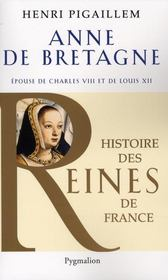 Anne de Bretagne ; epouse de Charles VIII et de Louis XII - Intérieur - Format classique