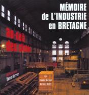 Memoire de l'industrie en bretagne - Couverture - Format classique