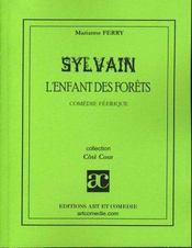 Sylvain, l'enfance des forêts ; comédie féerique - Intérieur - Format classique