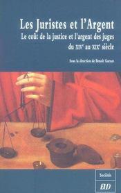 Les Juristes Et L'Argent ; Le Cout De La Justice Et L'Argent Des Juges Du Xiv Au Xix Siecle - Intérieur - Format classique