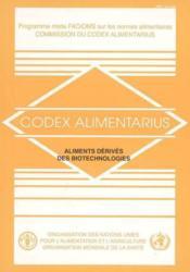 Codex alimentarius : aliments derives des biotechnologies (programme mixte fao/oms sur les normes al - Couverture - Format classique