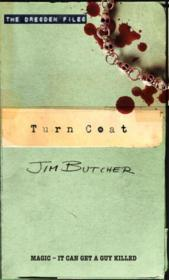 Turn Coat ; The Dresden Files: Book 11  - Jim Butcher