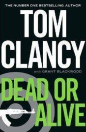 Vente livre :  DEAD OR ALIVE  - Tom Clancy