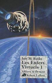 Enfers virtuels t.1  - Iain M. Banks
