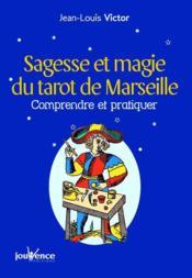 Sagesse et magie du tarot de Marseille : comprendre et pratiquer - Couverture - Format classique