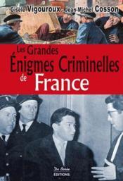 Les grandes énigmes criminelles de France - Couverture - Format classique