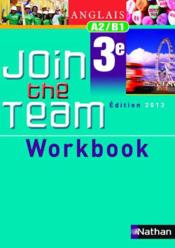 Vente  JOIN THE TEAM ; anglais ; workbook ; 3e ; A2/B1  - Collectif
