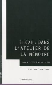 Shoah : dans l'atelier de la mémoire ; France, 1987-2012 - Couverture - Format classique