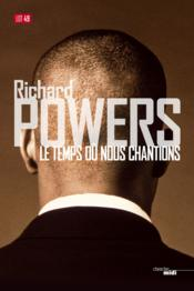 Vente  Le temps où nous chantions  - Richard Powers
