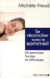 Se réconcilier avec le sommeil ; 40 exercices faciles et efficaces - Couverture - Format classique