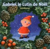 Gabriel le lutin de Noel – Antoon Krings