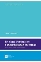 Vente livre :  Le cloud computing ; l'informatique en nuage  - Collectif