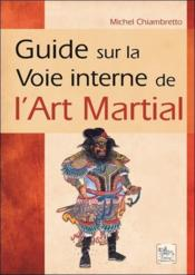 Vente  Guide sur la voie interne de l'art martial  - Michel Chiambretto