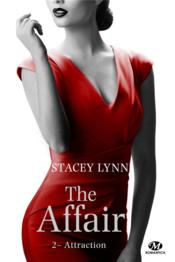 Vente livre :  The Affair T.2 ; Attraction  - Stacey Lynn