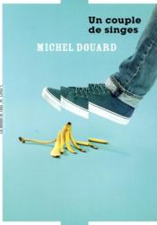 Vente  Un couple de singes  - Michel Douard