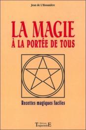 La Magie A La Portee De Tous - Recettes Magiques Faciles - Couverture - Format classique