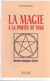 La Magie A La Portee De Tous - Recettes Magiques Faciles - Intérieur - Format classique